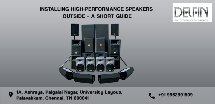 High performance speakers for outdoors from Delfin Automation Chennai